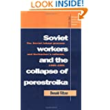 Soviet Workers and the Collapse of Perestroika: The Soviet Labour Process and Gorbachev's Reforms, 1985-1991 (...