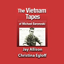 The Vietnam Tapes of Lance Corporal Michael A. Baronowski  by Jay Allison, Christina Egloff Narrated by Jay Allison, Friends
