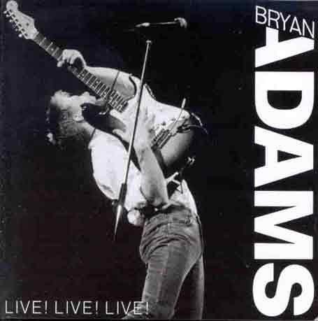 Bryan Adams - Live! Live! Live! - Zortam Music