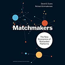 Matchmakers: The New Economics of Multisided Platforms Audiobook by David Richard S. Evans, Richard Schmalensee Narrated by John McLain