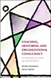 Coaching, Mentoring and Organizational Consultancy (0335218164) by Hawkins,Peter