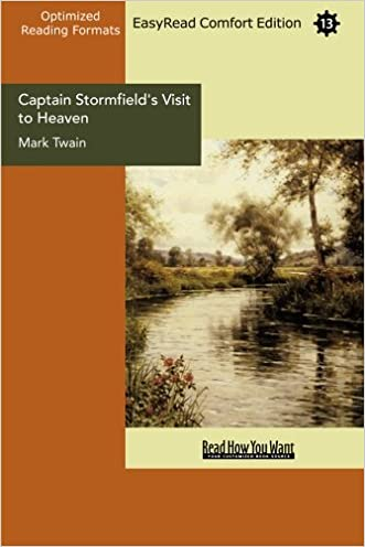 Captain Stormfield's Visit to Heaven (EasyRead Comfort Edition)