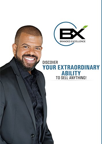 DISCOVER YOUR EXTRAORDINARY ABILITY TO SELL ANYTHING!: Develop a natural and profitable approach to ever sale!