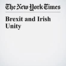 Brexit and Irish Unity Other by Gerry Adams Narrated by Caroline Miller