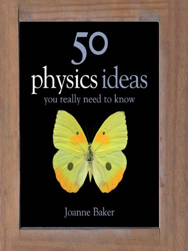 Joanne Baker - 50 Physics Ideas You Really Need to Know (50 Ideas You Really Need to Know series)