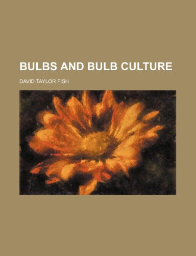 Bulbs and bulb culture