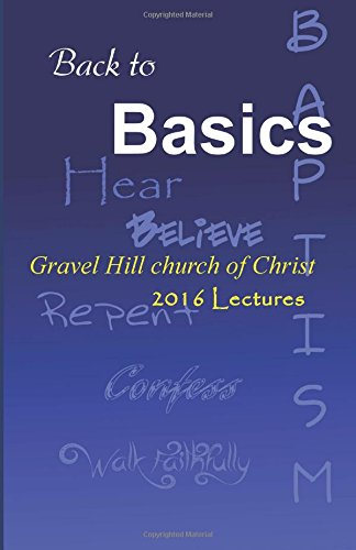 back-to-basics-2016-gravel-hill-church-of-christ-lectures