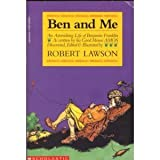 Ben and Me: An Astonishing Life of Benjamin Franklin As Written by His Good Mouse Amos (0590225391) by Lawson, Robert
