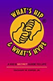 What's Hip & What's Hype: A kid's secret guide to life