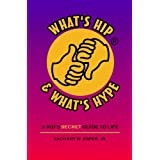 What's Hip & What's Hype: A kid's secret guide to life ~ Jr., Zachary W. Esper