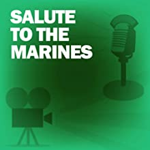 Salute to the Marines: Classic Movies on the Radio  by Lux Radio Theatre Narrated by Wallace Beery