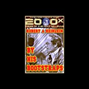 2000x: By His Bootstraps (Dramatized) | [Robert A. Heinlein]