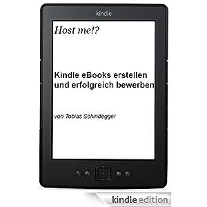 Host me!? - Kindle eBooks erstellen und erfolgreich bewerben