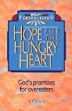img - for Hope for the Hungry Heart: God's Promises for Overeaters (New Perspectives) book / textbook / text book