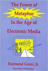 The Power of Metaphor in the Age of Electronic Media (Hampton Press