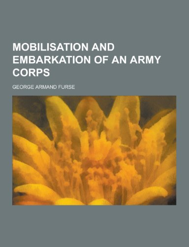 Mobilisation and Embarkation of an Army Corps