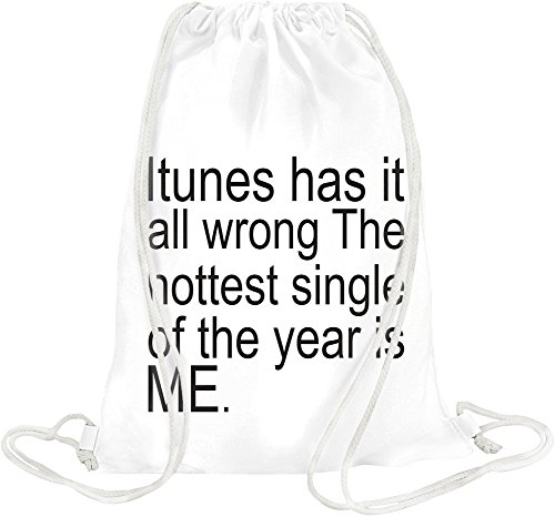 itunes-has-it-all-wrong-the-hottest-single-of-the-year-is-me-slogan-drawstring-bag