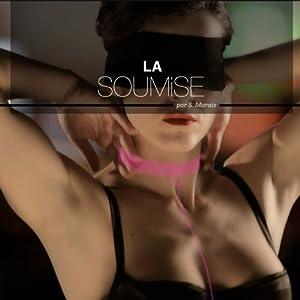 La soumise - Histoires Erotiques pour Elle | Livre audio