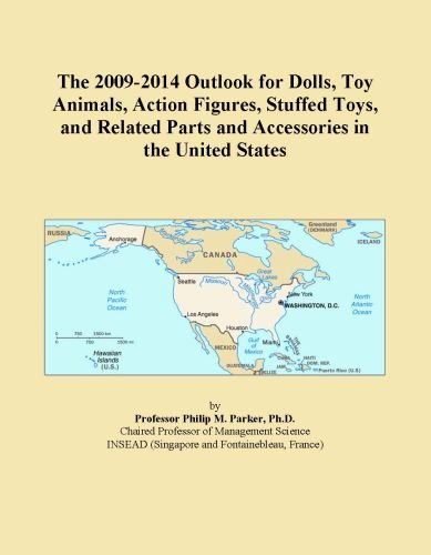 The 2009-2014 Outlook for Dolls, Toy Animals, Action Figures, Stuffed Toys, and Related Parts and Accessories in the United States