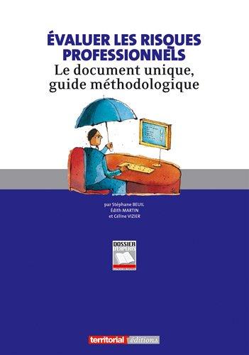 Evaluer les risques professionnels : Le document unique, guide méthodologique