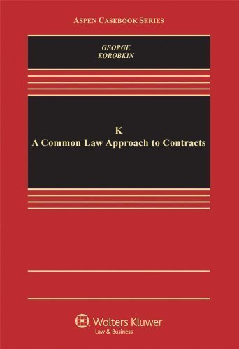 k-a-common-law-approach-to-contracts-aspen-casebooks-wolters-kluwer-edition-by-tracey-e-george-russe