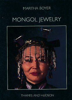 Mongol Jewelry: Jewelry Collected by the First and Second Danish Central Asian Expeditions