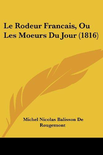 Le Rodeur Francais, Ou Les Moeurs Du Jour (1816)