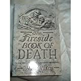 The Fireside Book of Death (0708853749) by Wilkins, Robert