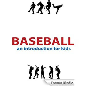 Baseball: An Introduction for kids with pictures and fun facts. (English Edition)