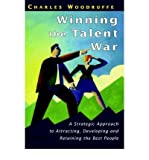 img - for [ WINNING THE TALENT WAR: A STRATEGIC APPROACH TO ATTRACTING, DEVELOPING AND RETAINING THE BEST PEOPLE ] By Woodruffe, Charles ( Author) 2000 [ Hardcover ] book / textbook / text book