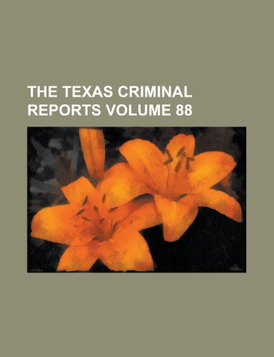 The Texas Criminal Reports Volume 88