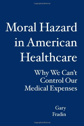 Moral Hazard in American Healthcare: Why We Can't Control Our Medical Expenses
