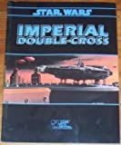 Star Wars: Imperial Double-Cross (0874315026) by Peter Schweighofer