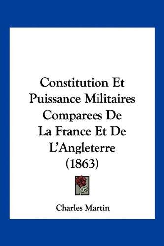 Constitution Et Puissance Militaires Comparees de La France Et de L'Angleterre (1863)