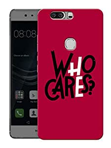 """Who Cares QuotePrinted Designer Mobile Back Cover For """"Huawei Honor V8"""" (3D, Matte, Premium Quality Snap On Case)"""