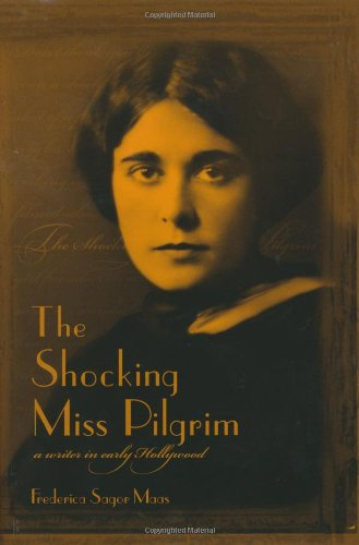 The Shocking Miss Pilgrim: A Writer In Early Hollywood front-73387