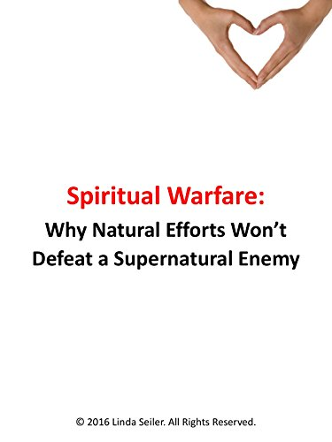 Spiritual Warfare: Why Natural Efforts Won't Defeat a Spiritual Enemy