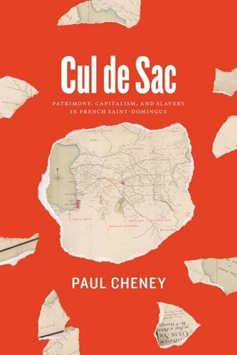 cul-de-sac-patrimony-capitalism-and-slavery-in-french-saint-domingue