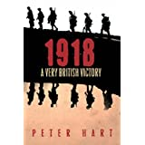1918: A Very British Victoryby Peter Hart