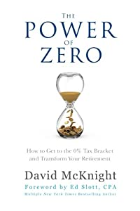 The Power of Zero: How to Get to the 0% Tax Bracket and Transform Your Retirement by Acanthus Publishing