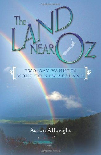 The Land Near Oz: Two Gay Yankees Move to New Zealand