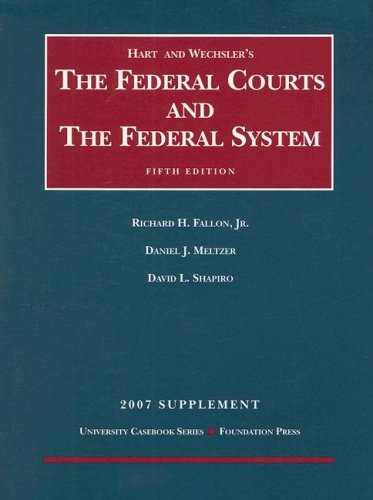 Hart and Wechsler's the Federal Courts and the Federal System (University Casebooks)