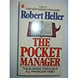 The Pocket Manager: An Alphabetical Reference Guide to Management (Coronet Books) (0340413441) by ROBERT HELLER