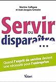 Servir ou disparaitre... Quand l'esprit de service devient une nécessité pour l'entreprise