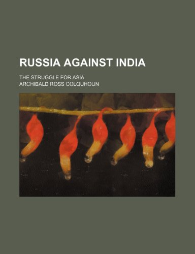 Russia against India; the struggle for Asia