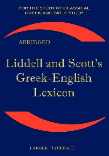 Liddell and Scott's Greek-English Lexicon, Abridged:...