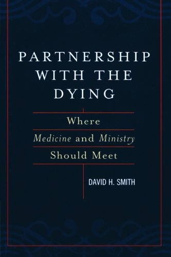 Partnership with the Dying: Where Medicine and Ministry Should Meet