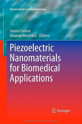 Piezoelectric Nanomaterials For Biomedical Applications (Nanomedicine And Nanotoxicology)
