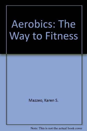Aerobics: The Way to Fitness