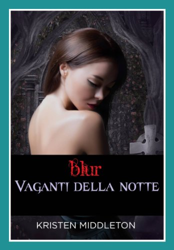 Kristen Middleton - Blur: Vaganti della notte (Italian Edition)
